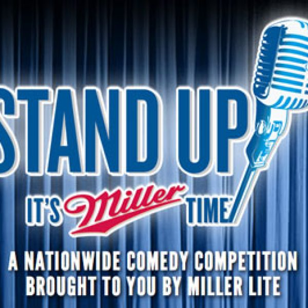 Win a Trip to the Stand Up It's Miller Time Stand-Up Comedy Finale!