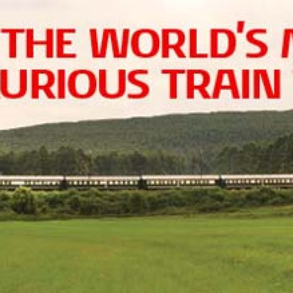 Win a Luxurious Train Trip