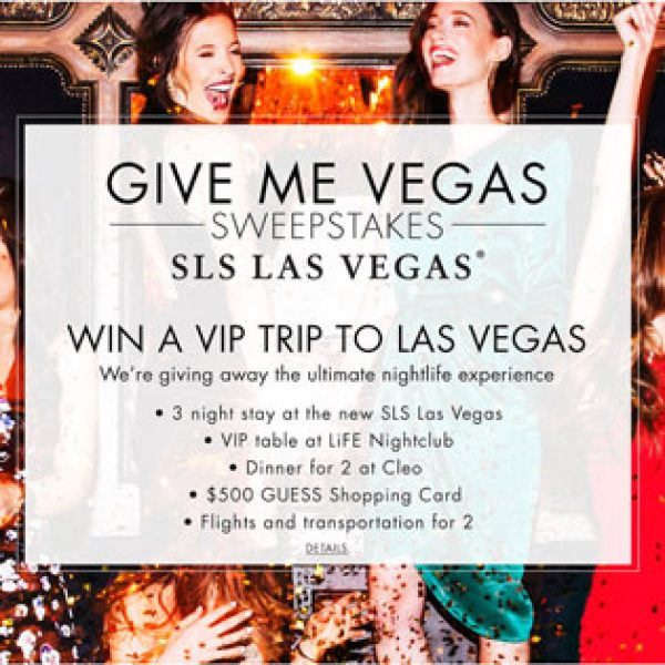 Win a Trip to Vegas, a $500 Guess gift card, a $2,500 American Express gift card and More!