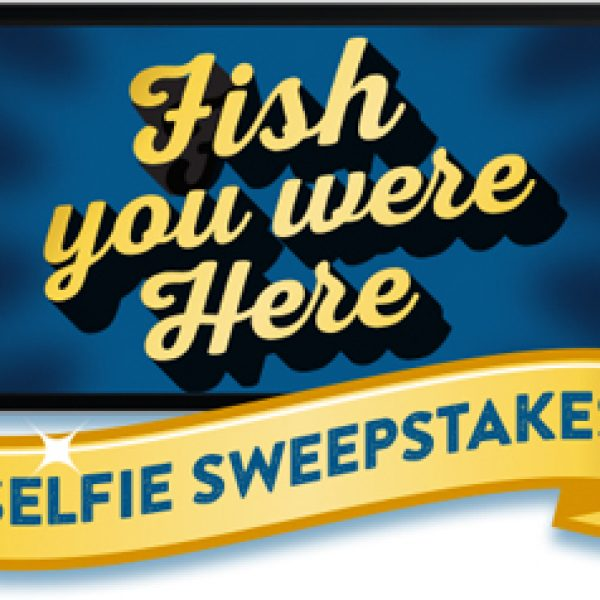 Fish You Were Here Selfie Sweepstakes!