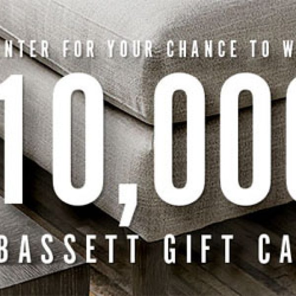 Win a $10,000 worth of Bassett Home Furnishings!