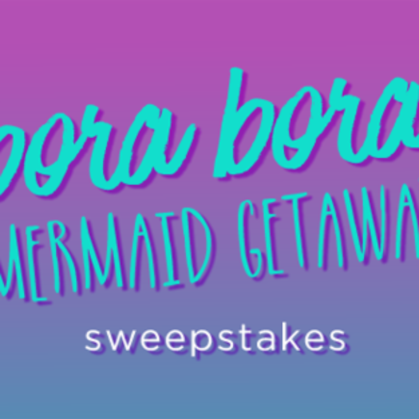 Mermaid Getaway Bora Bora $16,000 Sweepstakes!