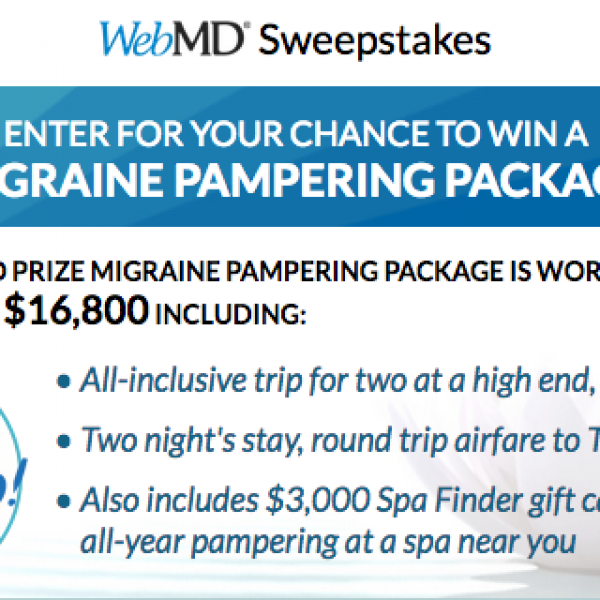 WebMD: Win a trip for two to a spa located in Tucson, AZ, a $3,000 Spa Finder gift card, and a check for $4,800