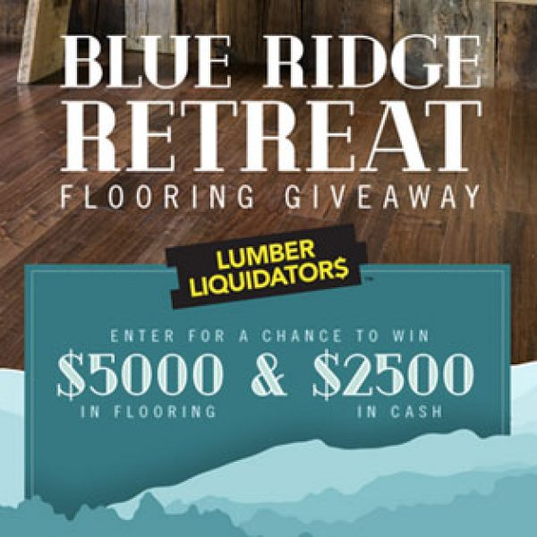 Lumber Liquidators: Win a $5,000 Lumber Liquidators gift card and a $2,500 check