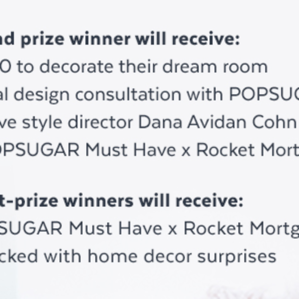 Popsugar: Win $10,000 in Visa Gift Cards, a Room Design Consultation, and a Must Have Box