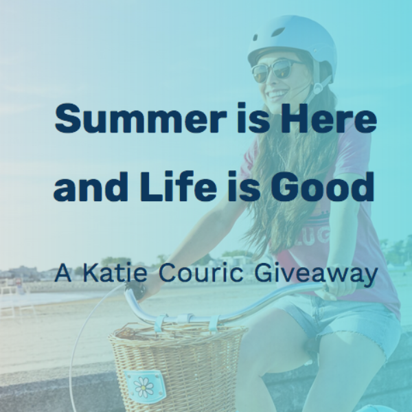 Katie Couric: Win $2,548 Summer Prize Package