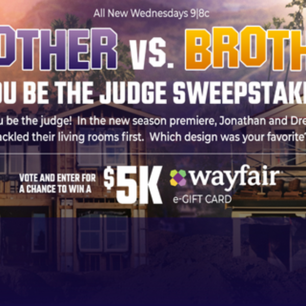 HGTV Brother vs. Brother: Win a $5,000 Wayfair Gift Card