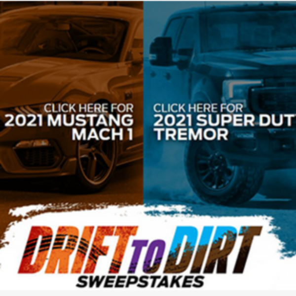 Drift to Dirt: Win a 2021 Ford Mustang or Ford Super Duty Truck